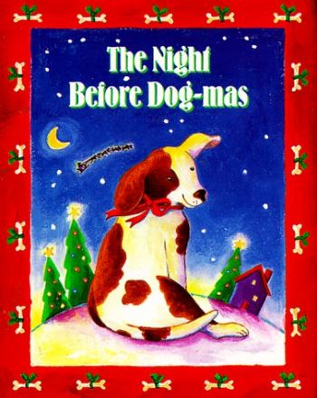 The Night Before Dog-Mas [With Ribbon with 24k Gold Plated Charm] als Buch