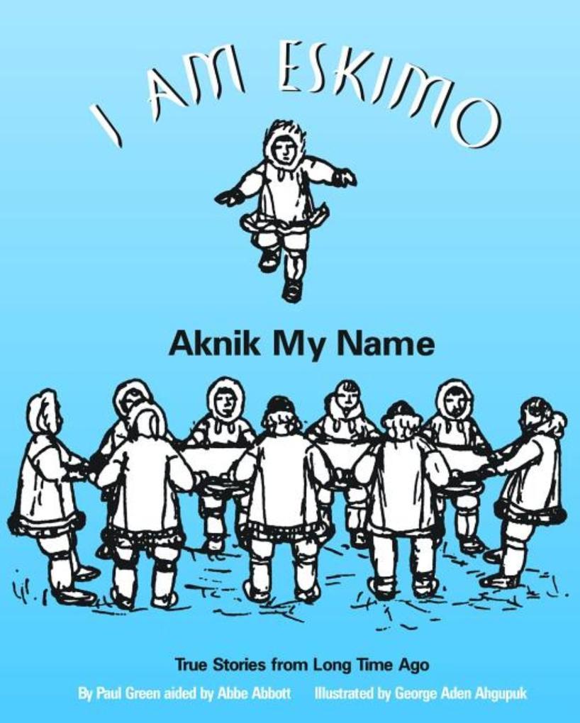 I Am Eskimo: Aknik My Name als Taschenbuch