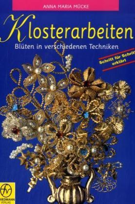 Klosterarbeiten, Blüten in verschiedenen Techniken als Buch