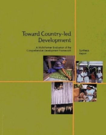 Toward Country-Led Development: A Multi-Partner Evaluation of the Comprehensive Development Framework als Taschenbuch