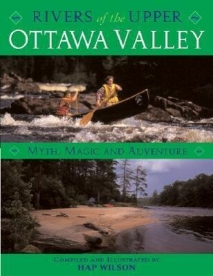 Rivers of the Upper Ottawa Valley: Myth, Magic and Adventure als Taschenbuch