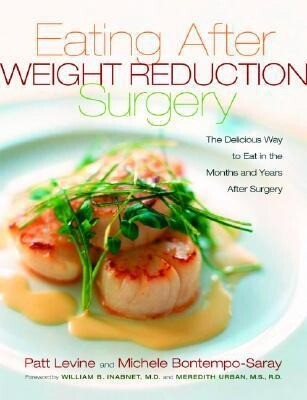 Eating Well After Weight Loss Surgery: Over 140 Delicious Low-Fat High-Protein Recipes to Enjoy in the Weeks, Months and Years After Surgery als Taschenbuch