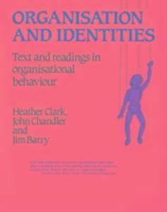 Organisation and Identities: Text and Readings in Organisational Behaviour als Buch