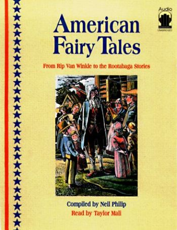 American Fairy Tales: From Rip Van Winkle to the Rootabaga Stories als Hörbuch