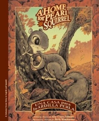 Una Casa Para la Ardilla Perla/A Home For Pearl Squirrel als Buch