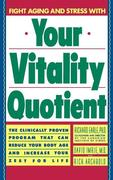 Your Vitality Quotient: The Clinically Program That Can Reduce Your Body Age - And Increase Your Zest for Life
