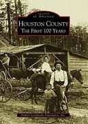 Houston County:: The First 100 Years