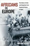 Africans in Europe: The Culture of Exile and Emigration from Equatorial Guinea to Spain