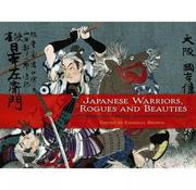 Japanese Warriors, Rogues and Beauties: Woodblocks from Adventure Stories
