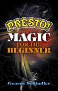 Presto! Magic for the Beginner