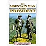 The Mountain Man and the President: Student Reader