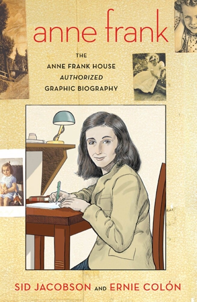 Anne Frank: The Anne Frank House Authorized Gra...