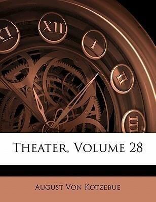 Theater, Achtundzwanzigster Band. als Buch von ...