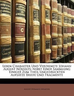 Leben Charakter Und Verdienste Johann August Nö...