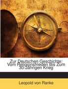 Zur Deutschen Geschichte: Vom Religionsfrieden Bis Zum 30-Jährigen Krieg