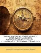 Althochdeutscher Sprachschatz; Oder: Wörterbuch Der Althochdeutschen Sprache ... Etymologisch Und Grammatisch Bearb, Sechster Theil