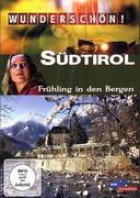 Wunderschön! Südtirol - Frühling in den Bergen