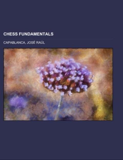 Chess Fundamentals als Taschenbuch von José Raú...