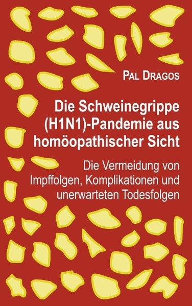 Die Schweinegrippe(H1N1)-Pandemie aus homöopath...
