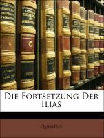 Die Fortsetzung Der Ilias als Buch (gebunden)