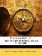 Konrad Stolles Thüringisch-Erfurtische Chronik