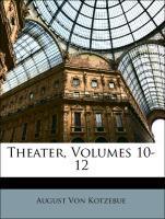 Theater, Zehnter Band als Buch von August Von K...
