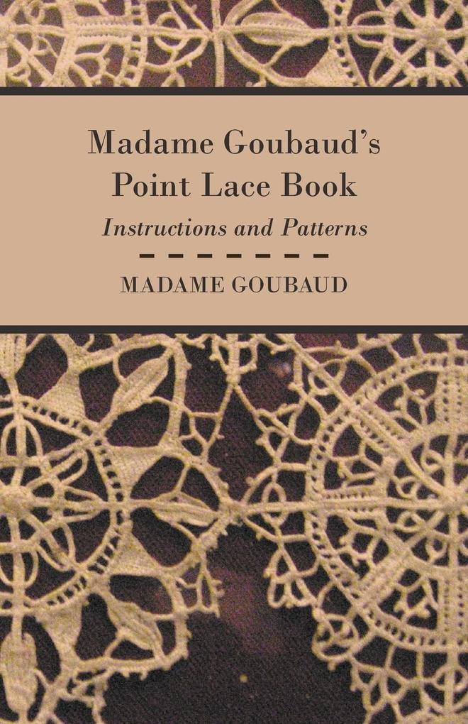 Madame Goubaud´s Point Lace Book - Instructions...
