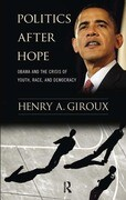 Politics After Hope: Barack Obama and the Crisis of Youth, Race, and Democracy