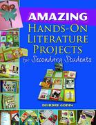 Amazing Hands-On Literature Projects for Secondary Students [With CDROM]