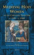 Bceec 01 Medieval Holy Women in the Christian Tradition C.1100-C.1500