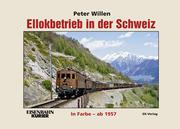 Ellokbetrieb in der Schweiz in Farbe - ab 1957