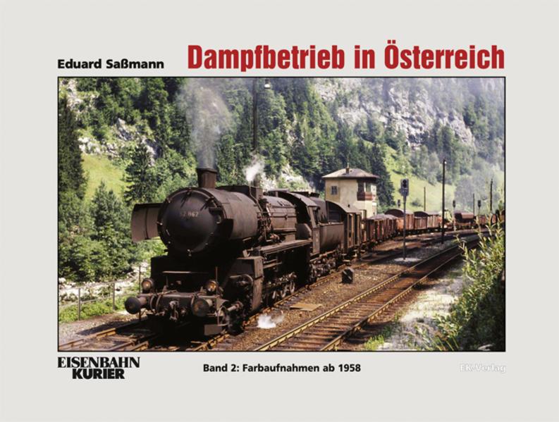 Dampfbetrieb in Österreich. Bd.2 als Buch von E...