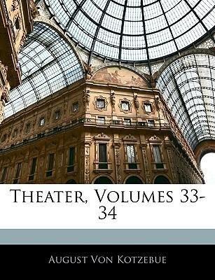 Theater von August von Kokebue, Dreiunddreißigs...
