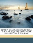 Platon's Sämmtliche Werke, Übers. Von H. Müller, Mit Einleitungen Begleitet Von K. Steinhart, Zweiter Band