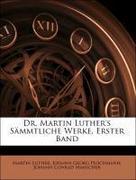 Dr. Martin Luther's Sämmtliche Werke, Erster Band