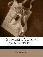 Die Musik, BAND XVII als Taschenbuch von Anonymous