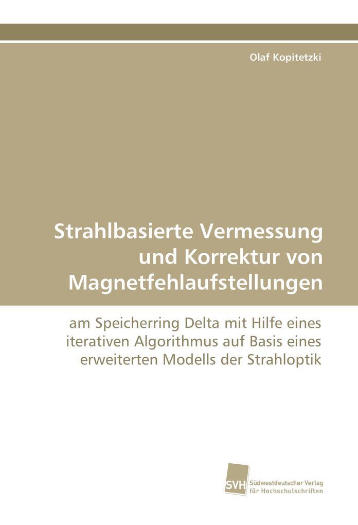 Strahlbasierte Vermessung und Korrektur von Mag...
