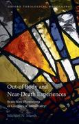 Out-Of-Body and Near-Death Experiences: Brain-State Phenomena or Glimpses of Immortality?
