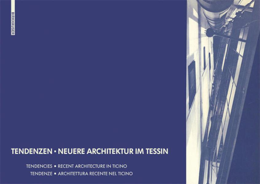 Tendenzen - Neuere Architektur im Tessin als Bu...
