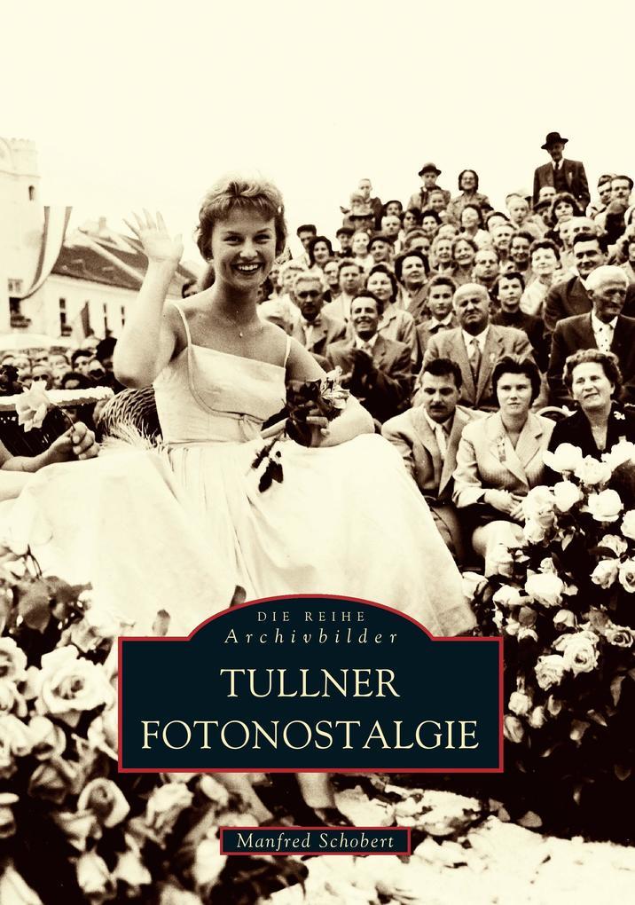 Tullner Fotonostalgie als Buch von Manfred Scho...