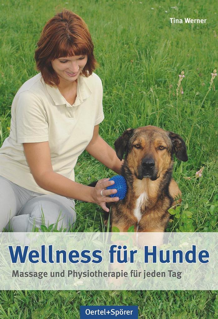 Wellness für Hunde als Buch von Tina Werner