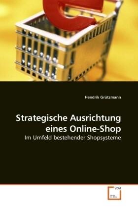 Strategische Ausrichtung eines Online-Shop als ...