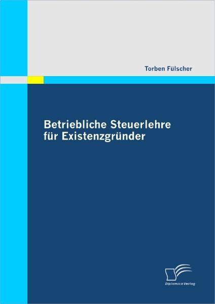 Betriebliche Steuerlehre für Existenzgründer al...