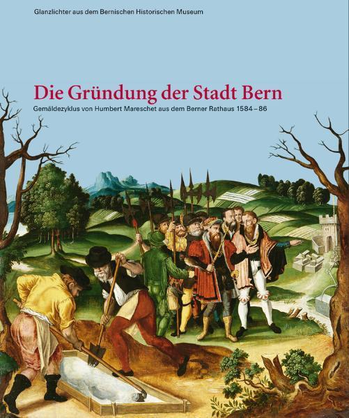 Die Gründung der Stadt Bern als Buch von Regula...