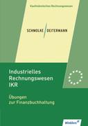 Industrielles Rechnungswesen - IKR. Übungen zur Finanzbuchhaltung: Übungsheft