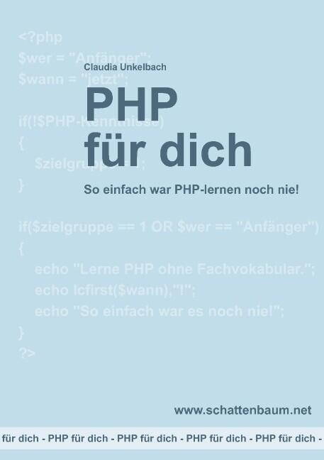 PHP für dich, Version 2014 als Buch von Claudia...