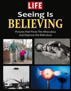 LIFE Seeing is Believing