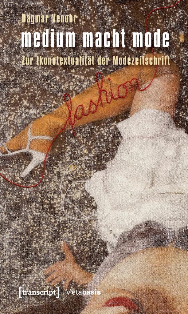 medium macht mode als Buch von Dagmar Venohr