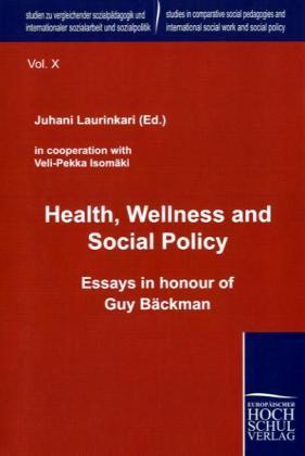Health, Wellness and Social Policy als Buch von
