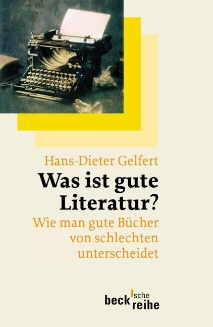Was ist gute Literatur? als Taschenbuch